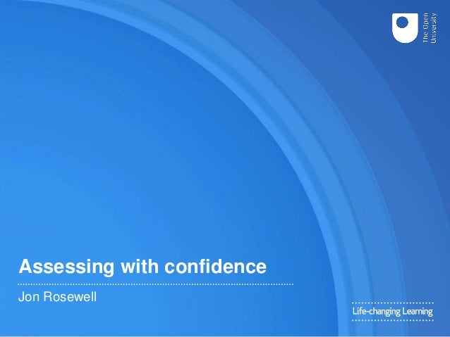 Assessing with confidence Jon Rosewell