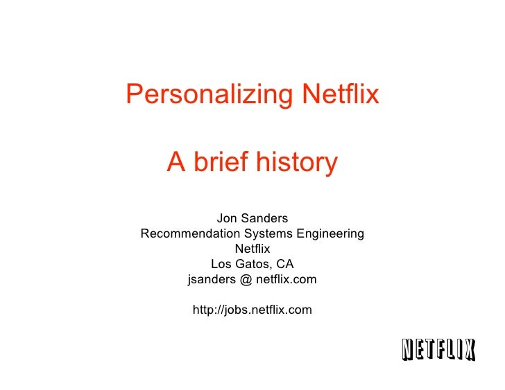 Personalizing Netflix      A brief history             Jon Sanders  Recommendation Systems Engineering                Netf...