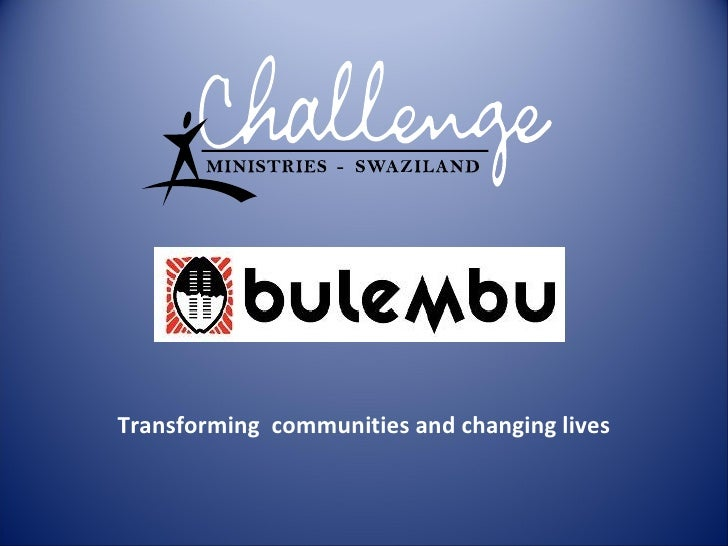 Transforming communities and changing lives
