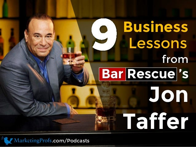 Business from Bar Rescue 's Jon Taffer Lessons .com/Podcasts