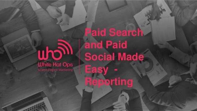 1| @jonti Paid Search and Paid Social Made Easy - Reporting
