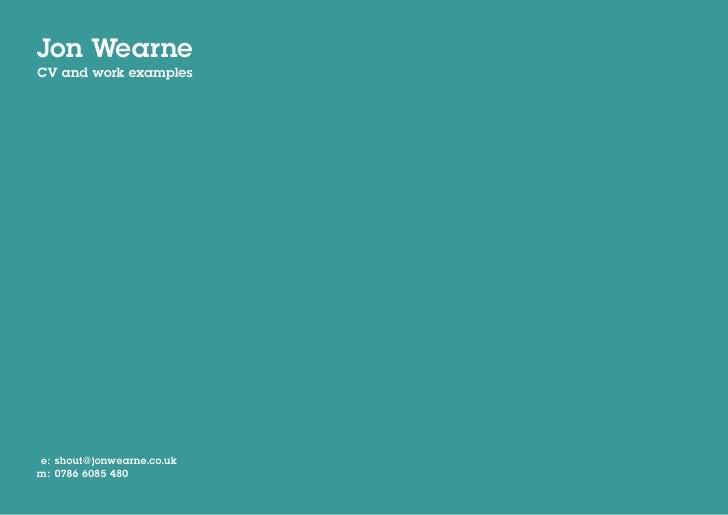 Jon Wearne CV and work examples     e: shout@jonwearne.co.uk m: 0786 6085 480