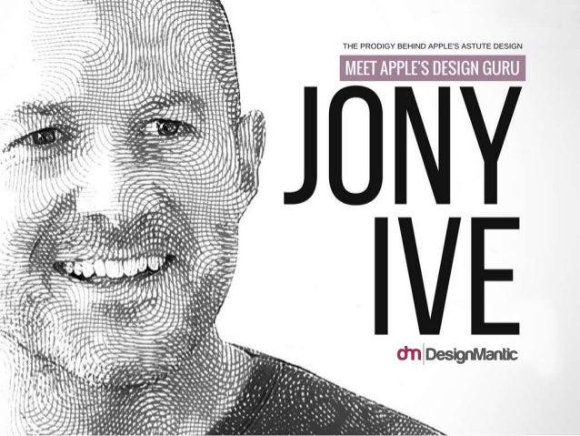 The Prodigy behind Apple's astute design Jony Ive