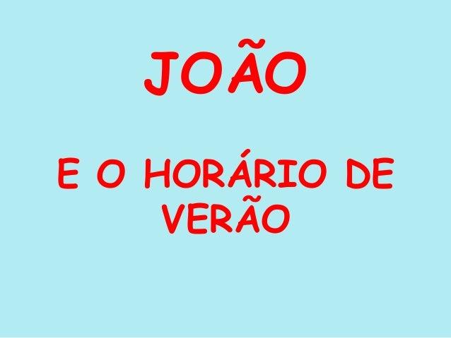 JOÃO E O HORÁRIO DE VERÃO