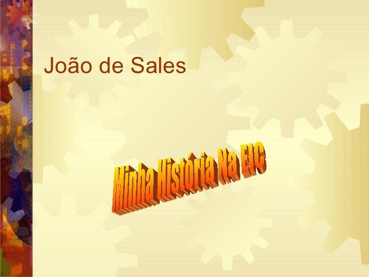 João de Sales Minha História Na EIC