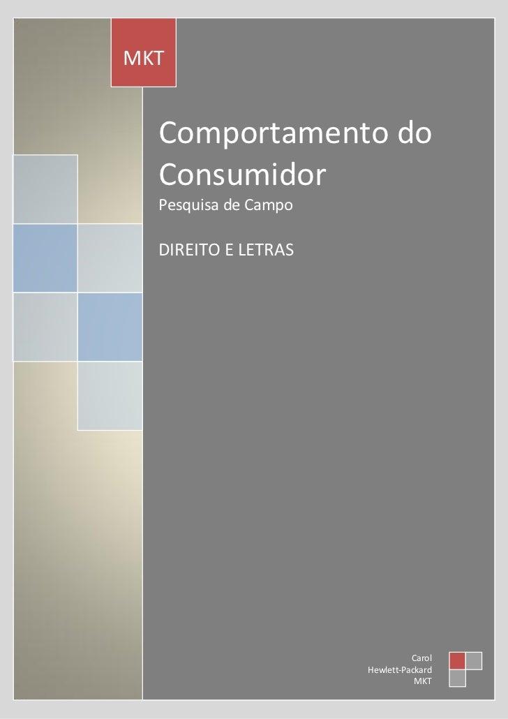 MKT  Comportamento do  Consumidor  Pesquisa de Campo  DIREITO E LETRAS                                Carol               ...