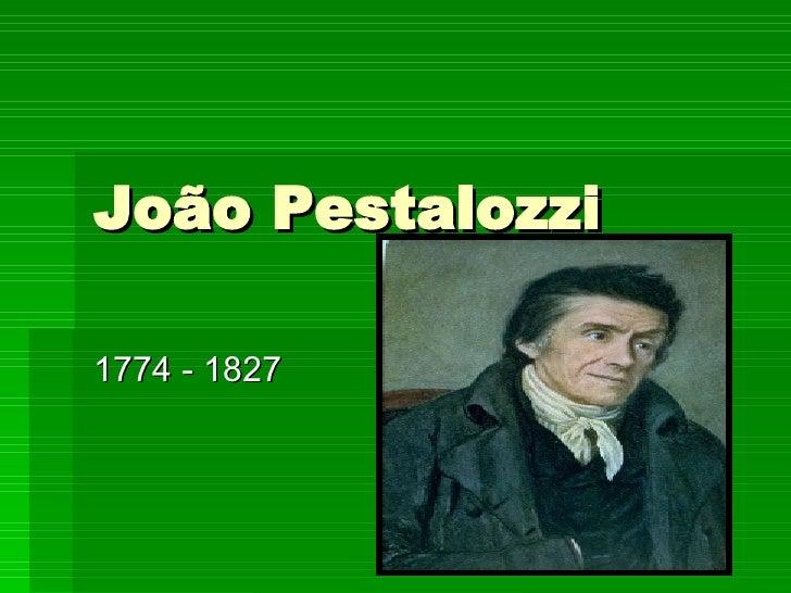 João Pestalozzi 1774 - 1827