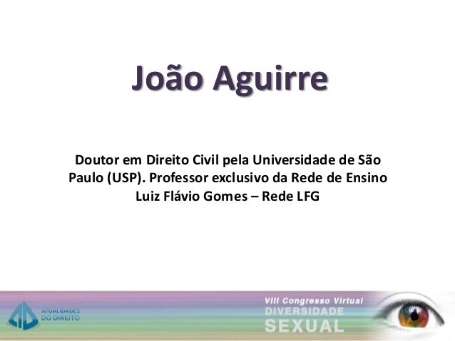 João Aguirre Doutor em Direito Civil pela Universidade de São Paulo (USP). Professor exclusivo da Rede de Ensino Luiz Fláv...