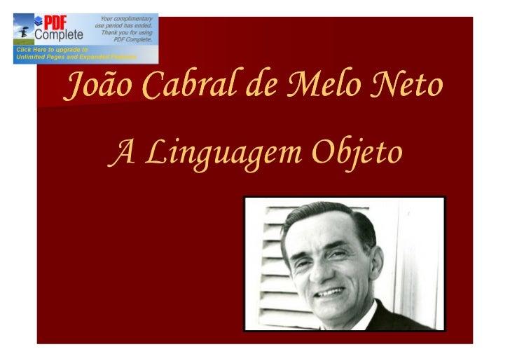 João Cabral de Melo Neto  A Linguagem Objeto