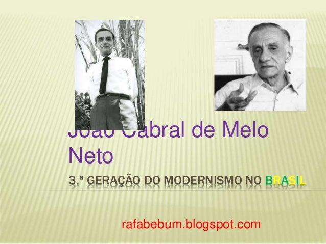 João Cabral de Melo  Neto  3.ª GERAÇÃO DO MODERNISMO NO BRASIL  rafabebum.blogspot.com