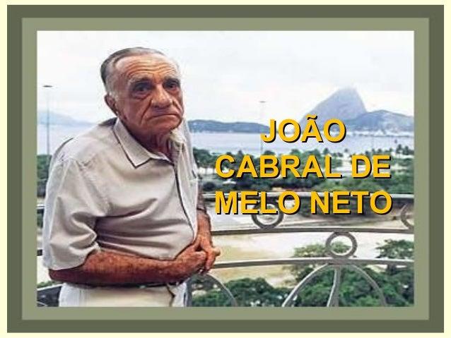 JOÃOJOÃO CABRAL DECABRAL DE MELO NETOMELO NETO
