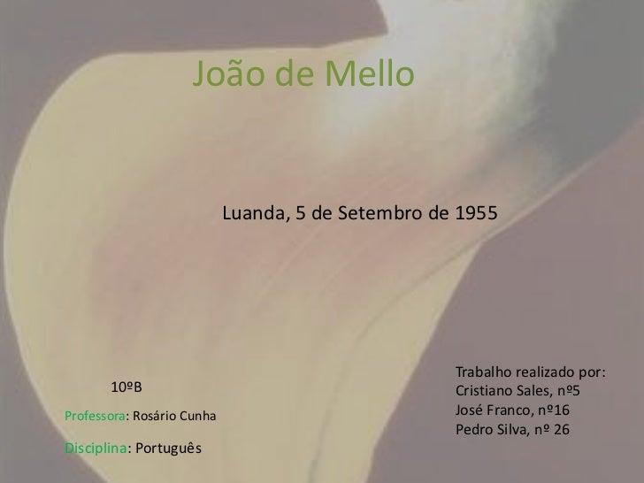 João de Mello                            Luanda, 5 de Setembro de 1955                                                    ...