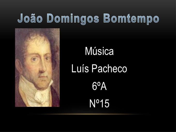 MúsicaLuís Pacheco    6ºA   Nº15
