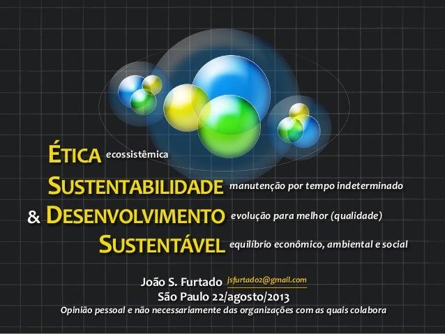 ÉTICA  ecossistêmica              SUSTENTABILIDADE  manutenção  por  tempo  indetermina...