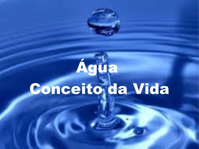 Água Conceito da Vida