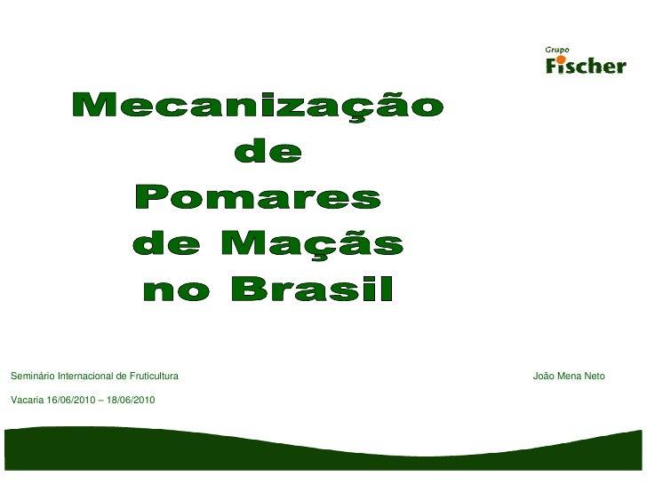 Seminário Internacional de Fruticultura   João Mena NetoVacaria 16/06/2010 – 18/06/2010