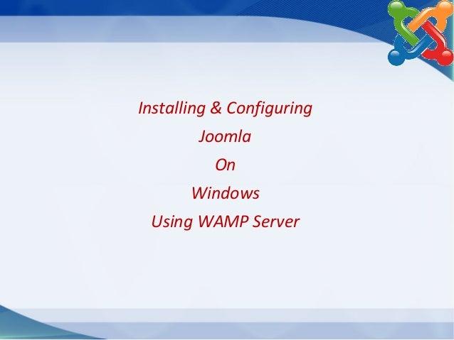 Installing & Configuring Joomla On Windows Using WAMP Server