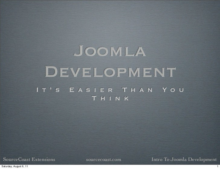 Joomla                           Development                         I t ' s   E a s i e r T h a n      Y o u             ...