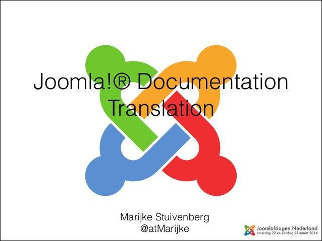 Joomla!® Documentation Translation Marijke Stuivenberg @atMarijke