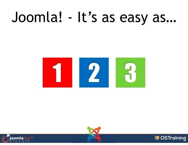 1 2 3 Joomla! - It's as easy as…