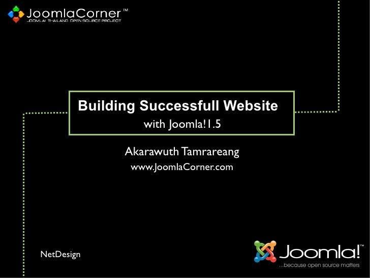 Building Successfull Website                  with Joomla!1.5                Akarawuth Tamrareang                www.Jooml...