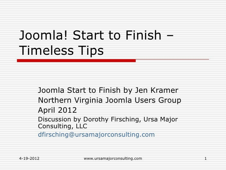 Joomla! Start to Finish –Timeless Tips        Joomla Start to Finish by Jen Kramer        Northern Virginia Joomla Users G...