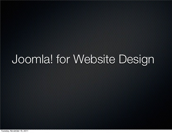 Joomla! for Website DesignTuesday, November 15, 2011