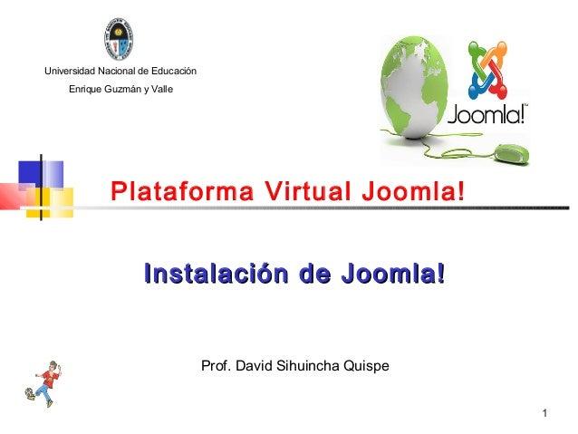 Universidad Nacional de Educación     Enrique Guzmán y Valle              Plataforma Virtual Joomla!                     I...