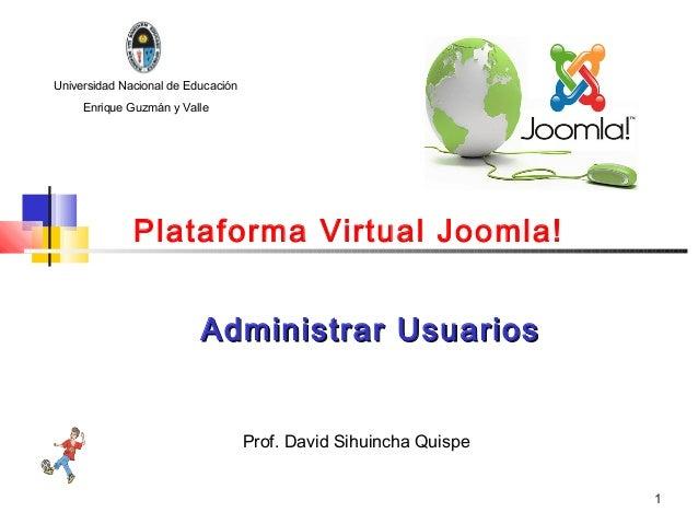 Universidad Nacional de Educación     Enrique Guzmán y Valle              Plataforma Virtual Joomla!                      ...