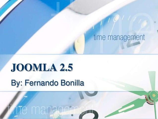 JOOMLA 2.5 By: Fernando Bonilla