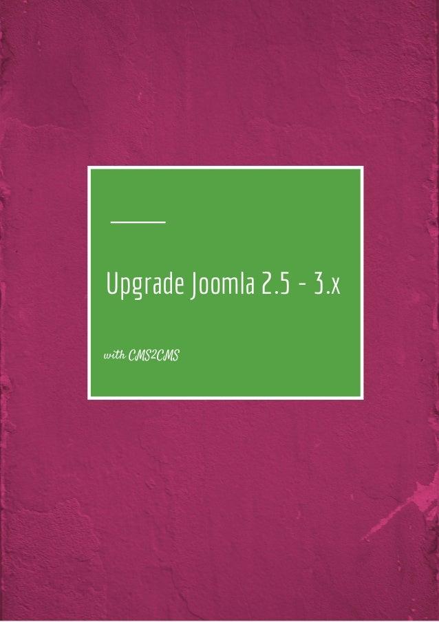 Upgrade Joomla 2.5 - 3.x with CMS2CMS