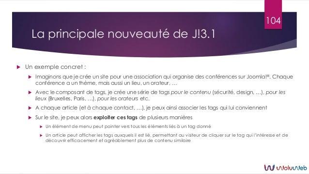 La principale nouveauté de J!3.1  Un exemple concret :  Imaginons que je crée un site pour une association qui organise ...