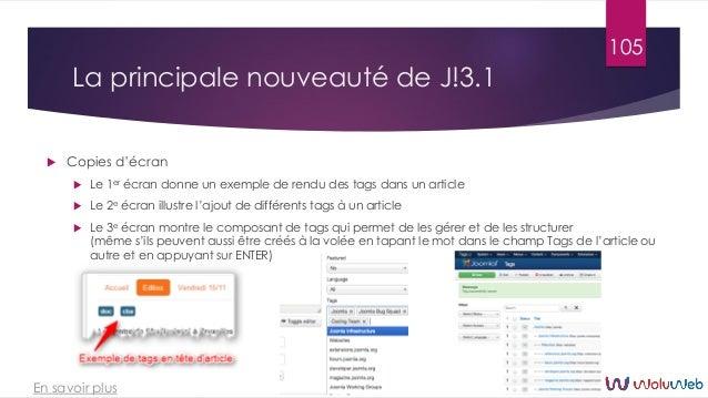 La principale nouveauté de J!3.1 105 En savoir plus  Copies d'écran  Le 1er écran donne un exemple de rendu des tags dan...