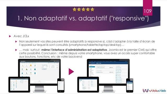 """1. Non adaptatif vs. adaptatif (""""responsive"""")  Avec J!3.x  Non seulement vos sites peuvent être adaptatifs (« responsive..."""