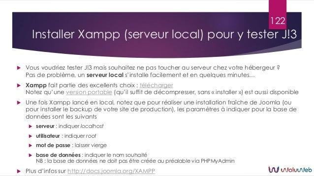 Installer Xampp (serveur local) pour y tester J!3  Vous voudriez tester J!3 mais souhaitez ne pas toucher au serveur chez...