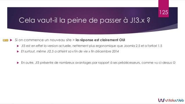 Cela vaut-il la peine de passer à J!3.x ?  Si on commence un nouveau site > la réponse est clairement OUI  J!3 est en ef...
