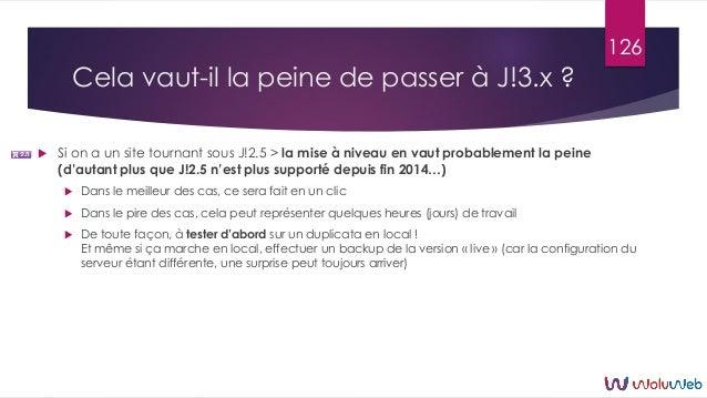 Cela vaut-il la peine de passer à J!3.x ?  Si on a un site tournant sous J!2.5 > la mise à niveau en vaut probablement la...