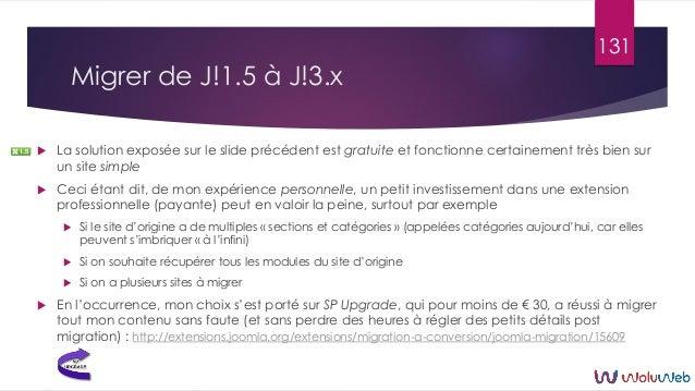 Migrer de J!1.5 à J!3.x  La solution exposée sur le slide précédent est gratuite et fonctionne certainement très bien sur...