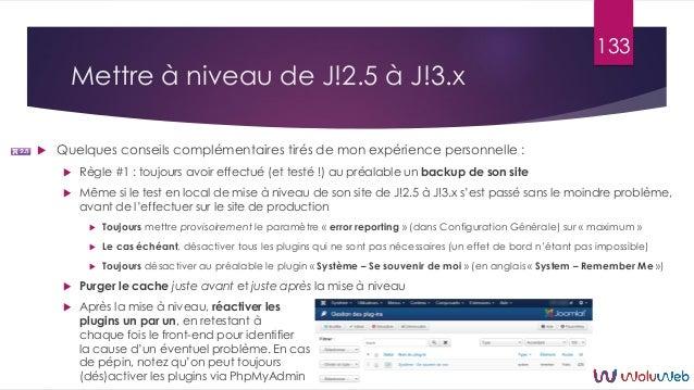 Mettre à niveau de J!2.5 à J!3.x  Quelques conseils complémentaires tirés de mon expérience personnelle :  Règle #1 : to...