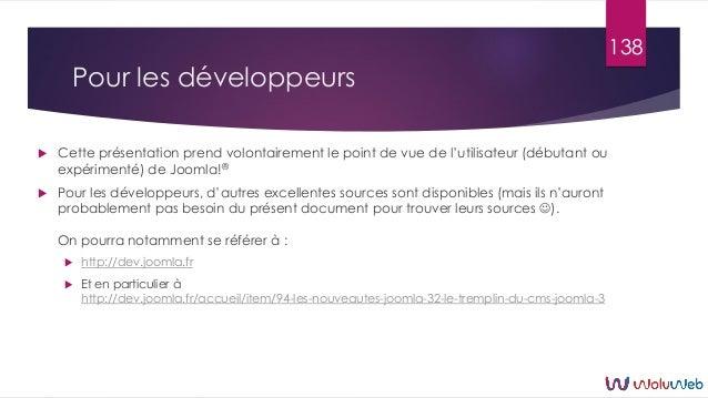 Pour les développeurs  Cette présentation prend volontairement le point de vue de l'utilisateur (débutant ou expérimenté)...