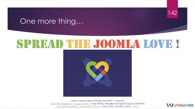 One more thing… 142 cœur caché dans le logo Joomla!® – sources Joomla Magazine – august 2014   Sara Watz, President of Ope...