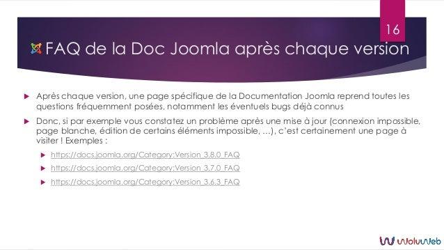 FAQ de la Doc Joomla après chaque version  Après chaque version, une page spécifique de la Documentation Joomla reprend t...