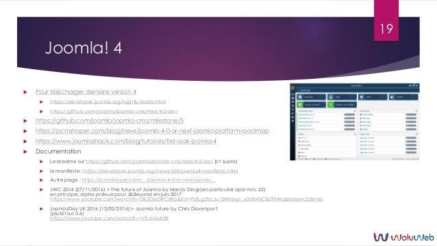 Joomla! 4  Pour télécharger dernière version 4  https://developer.joomla.org/nightly-builds.html  https://github.com/jo...