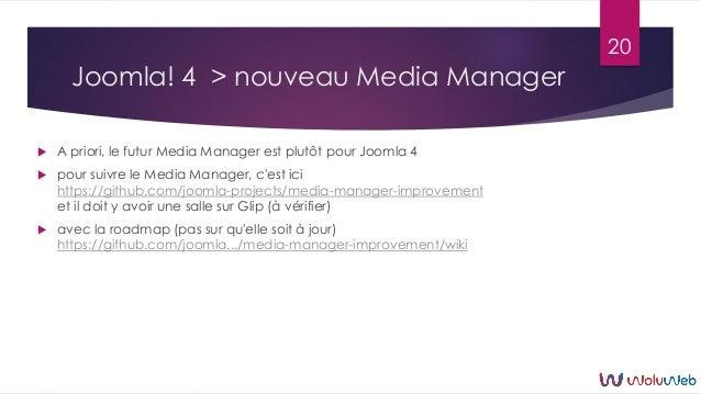 Joomla! 4 > nouveau Media Manager  A priori, le futur Media Manager est plutôt pour Joomla 4  pour suivre le Media Manag...