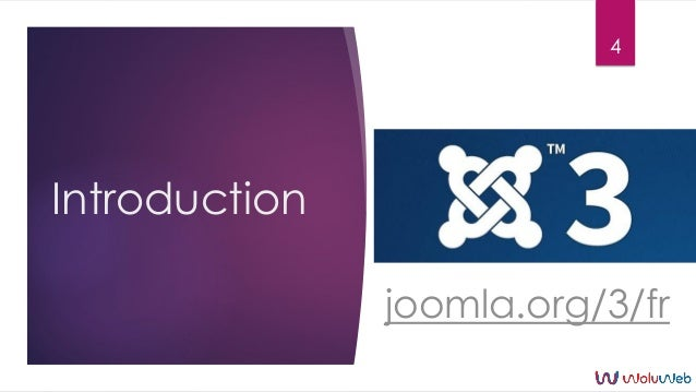 Introduction 4 joomla.org/3/fr
