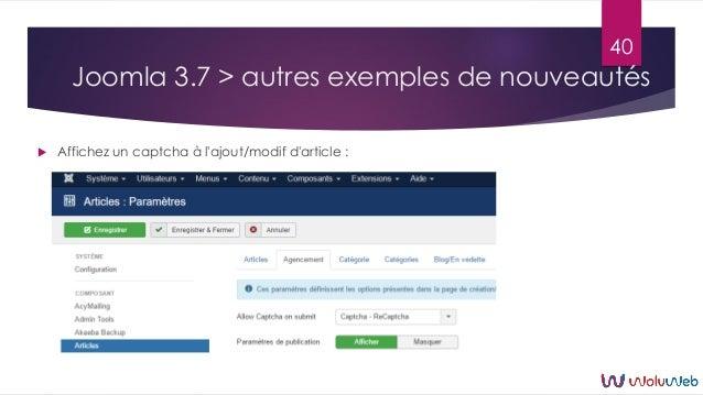 Joomla 3.7 > autres exemples de nouveautés  Affichez un captcha à l'ajout/modif d'article : 40