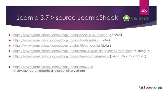 Joomla 3.7 > source JoomlaShack  https://www.joomlashack.com/blog/tutorials/joomla-37-release (général)  https://www.joo...
