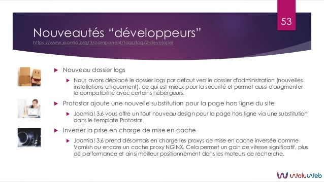 """Nouveautés """"développeurs"""" https://www.joomla.org/3/component/tags/tag/2-developer  Nouveau dossier logs  Nous avons dépl..."""