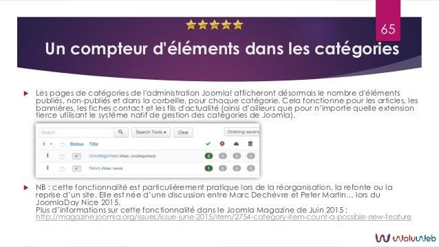 Un compteur d'éléments dans les catégories  Les pages de catégories de l'administration Joomla! afficheront désormais le ...