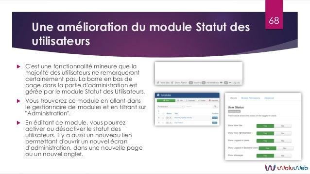 Une amélioration du module Statut des utilisateurs  C'est une fonctionnalité mineure que la majorité des utilisateurs ne ...